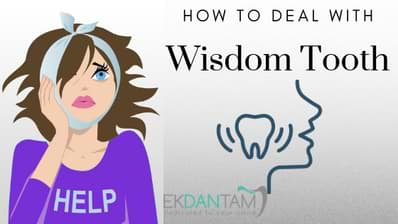 Wisdom Teeth Extraction Procedure Symptoms Causes Cost Ekdantam Clinic