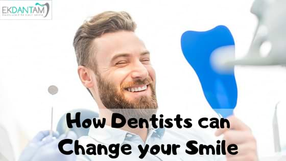 How Dentists can Change your Smile