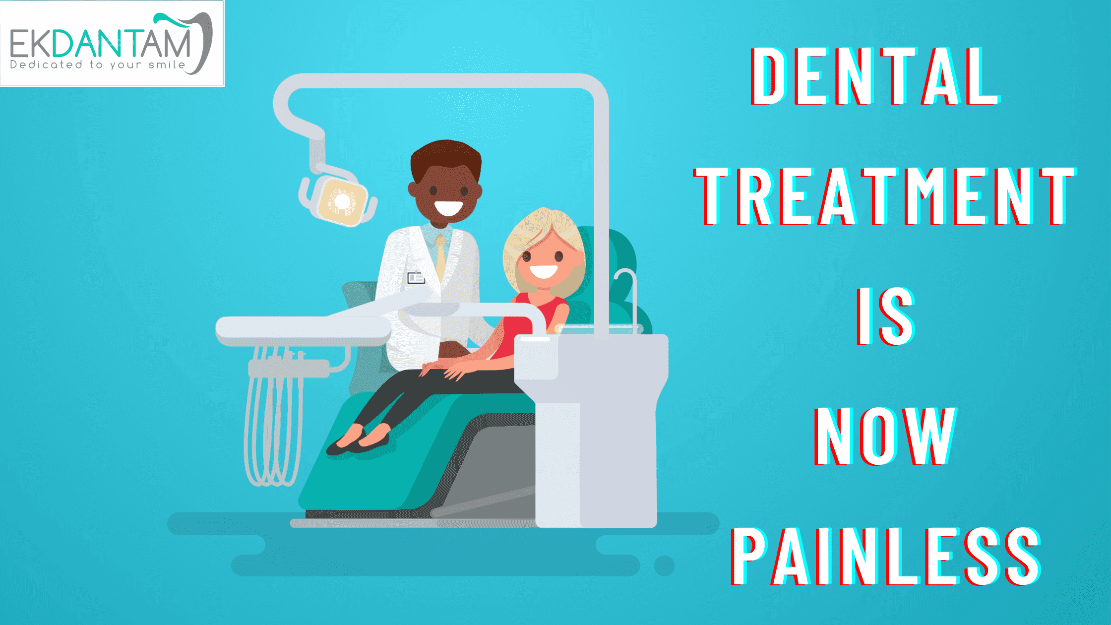 Dental Treatment is Now Painless